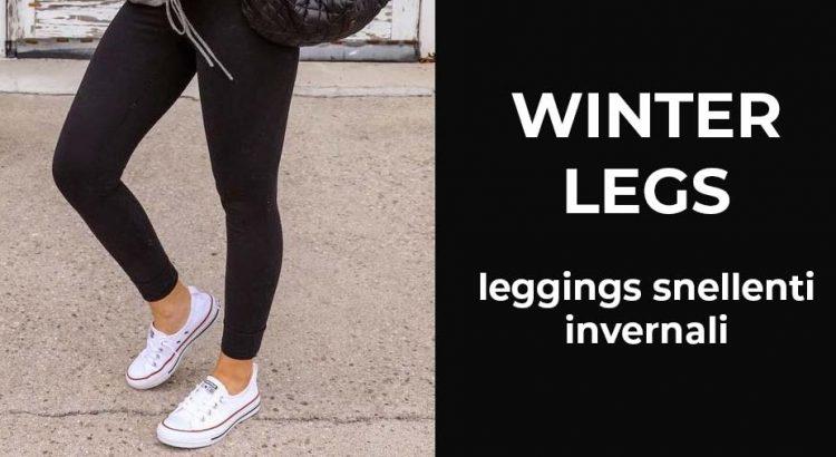 winter legs leggings snellenti invernali
